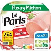Fleury Michon Jambon Le Paris Fleury Michon -25% de sel Torchon- 2x4tr 320g